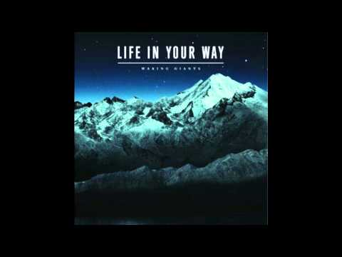 Life In Your Way - Making Waves