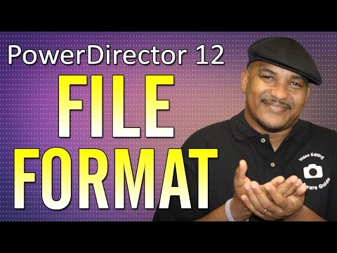 CyberLink PowerDirector 12 Ultimate   File Format - Produce Tutorial