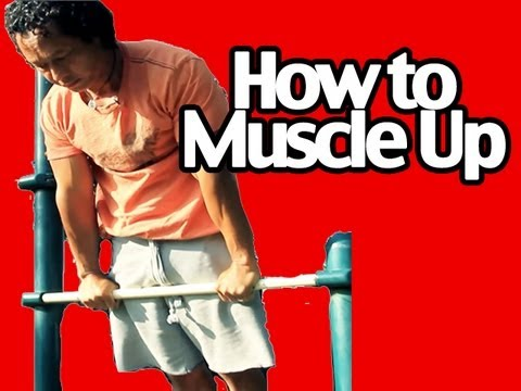 How to do a Muscle Up- Pull Up Workout Exercise Tutorial