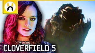 Cloverfield 5 Already LEAKED Major Details Starring Daisy Ridley?
