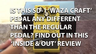 Boss SD-1W Super Overdrive Waza Craft Inside and Out Review tonymckenzie com