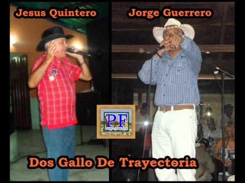Jesus Quintero y Jorge Guerrero Dos Gallos de Trayectoria