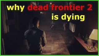 Why is dead frontier 2 dying ??? Free to play zombie survival game 2018