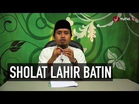 Sholat Lahir Batin - Ustadz Abdullah Zaen, MA