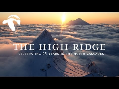 The High Ridge: Celebrating 25 Years in the North Cascades
