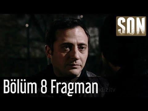 Son - Son 8. Bölüm Fragmanı