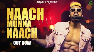 Naach Munna Naach (Full Video) | D Leo ft. Shobayy | New Hindi Songs 2020 | Party Track  | MuSlate