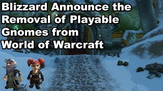 Gnomes Being Removed as a Playable Race in World of Warcraft