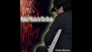 """Makin' Music In The Dark"" - RCA Victor recording artist, Trade Martin."
