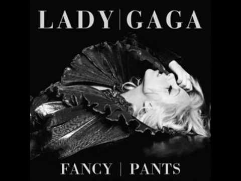 Lady GaGa - Fancy Pants + Lyrics