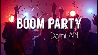 BOOM PARTY - Dami AN