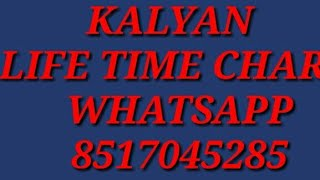 Kalyan Life Time Chart Rs 1100