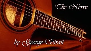 Watch George Strait The Nerve video