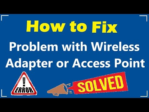 How to FIX Problem with Wireless Adapter or Access Point on Windows 10, Windows 8 & Windows 7 2017