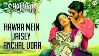 Hawaa Mein Jaisey Anchal Udaa - Sheitaan | Nirab Hossain & Kavita Radheshyam | Sheryaar Tiwana