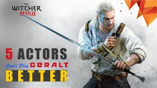 5 Actors Who Could Play Geralt Better in The Witcher Netflix Series