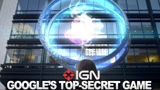 IGN News - Googles Top-Secret Video Game Revealed