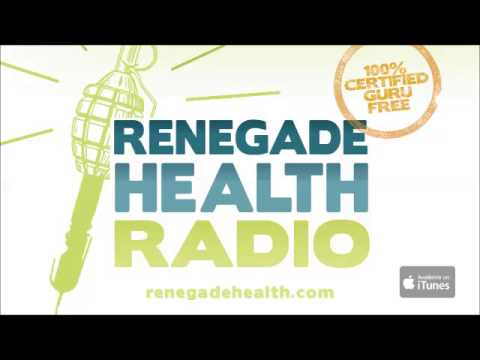 RENEGADE HEALTH RADIO 32: FOODS WE DON'T EAT RAW
