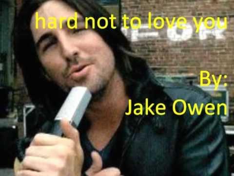 Jake Owen - Hard Not To Love You
