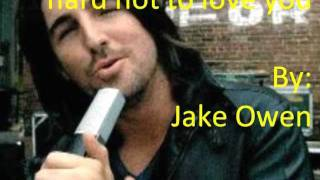 Watch Jake Owen Hard Not To Love You video