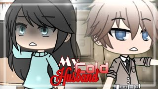 [ My Cold Husband ] Ep. 10 [] GachaLife Series [] GLMM / GLS [] Original