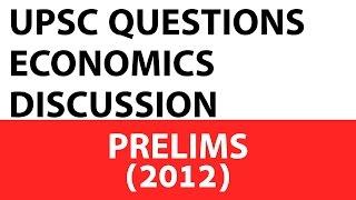Economics Questions - UPSC Prelims - 2012 Past Paper Analysed