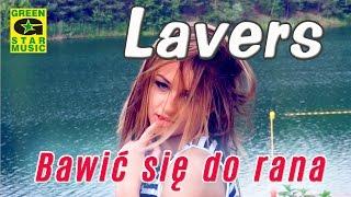 Lavers - Bawić Się Do Rana