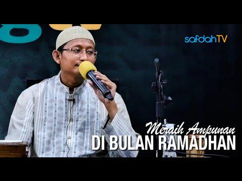 Kajian Islam: Meraih Ampunan Di Bulan Ramadhan - Ustadz Badru Salam, Lc
