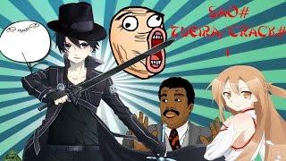 SAO(Sword art online)#Zoeira/Crack#1