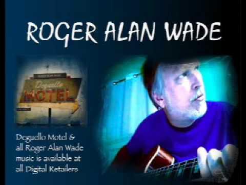 Roger Alan Wade - Here I Go Again