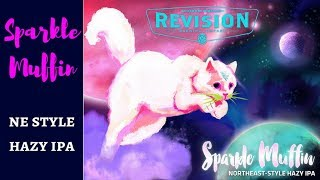 Sparkle Muffin NE Style Hazy IPA  Revision Brewing  Craft Beer Review