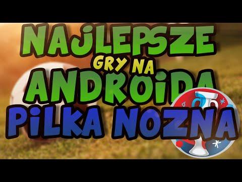 Najlepsze Gry Na Androida #9 Piłka Nożna