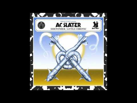 AC Slater - Little Chronic