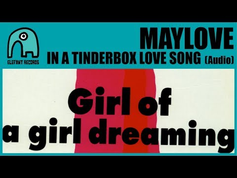 MAYLOVE - In A Tinderbox Love Song [Audio]