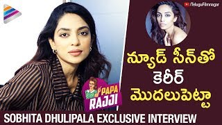 Sobhita Dhulipala Opens up about Her Career | Sobhita Dhulipala Exclusive Interview | Goodachari