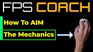 How to AIM (FPS Mechanics)