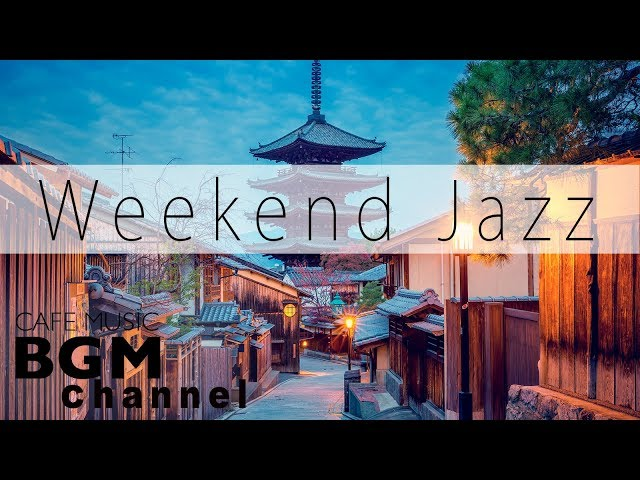 Weekend Jazz Music - Relaxing Jazz Hiphop  Smooth Jazz Music - Have a nice weekend.