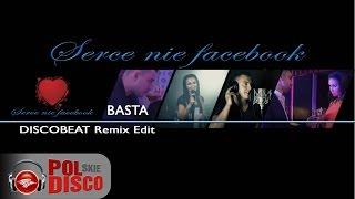 Basta - Serce Nie Facebook ( DISCOBEAT Remix )