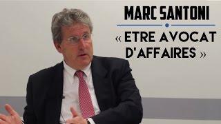 La profession d'avocat d'affaires - Marc Santoni