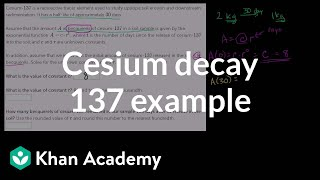 Decay of cesium 137 example | Exponential and logarithmic functions | Algebra II | Khan Academy