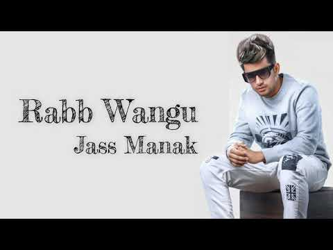 Rabb Wangu Full Song - Jass Manak