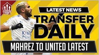 MAHREZ To MANCHESTER UNITED! Manchester United Transfer News