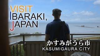 かすみがうら市-KASUMIGAURA CITY- VISIT IBARAKI,JAPAN