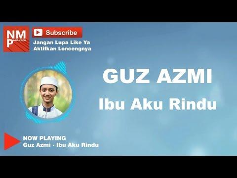 Ibu Aku Rindu - Guz Azmi - Syubbanul Muslimin (lirik by Logi)