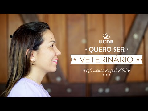 Quero ser Veterinário - Medicina Veterinária UCDB