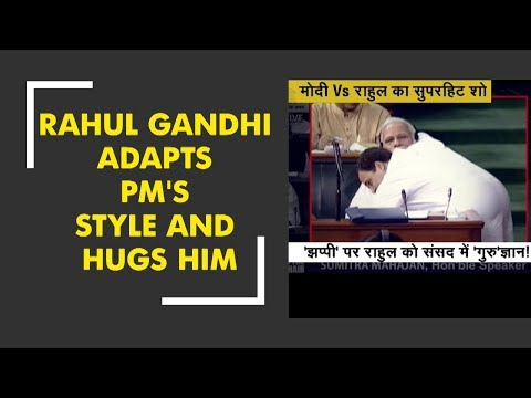 Rahul Gandhi adapts style of PM Modi and hugs him after concluding a fiery speech at Parliament