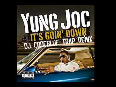 Yung Joc - Its Goin Down (DJ CodeBlue Trap Remix)