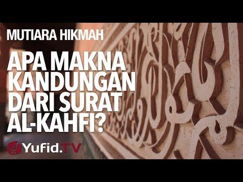 Apa Makna Kandungan Dari Surat Al-Kahfi? - Ustadz DR Firanda Andirja, MA.