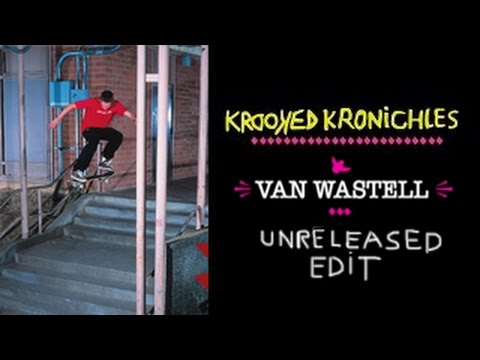 Van Wastell Krooked Kronichles Unreleased Rough Edit