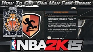 How To Get One Man Fast Break/Transition Finisher In NBA 2K15